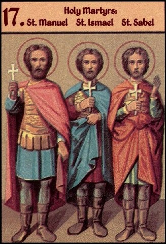 Άγιοι Μανουήλ, Σαβέλ και Ισμαήλ. 17 Ιουνίου ε.ε.